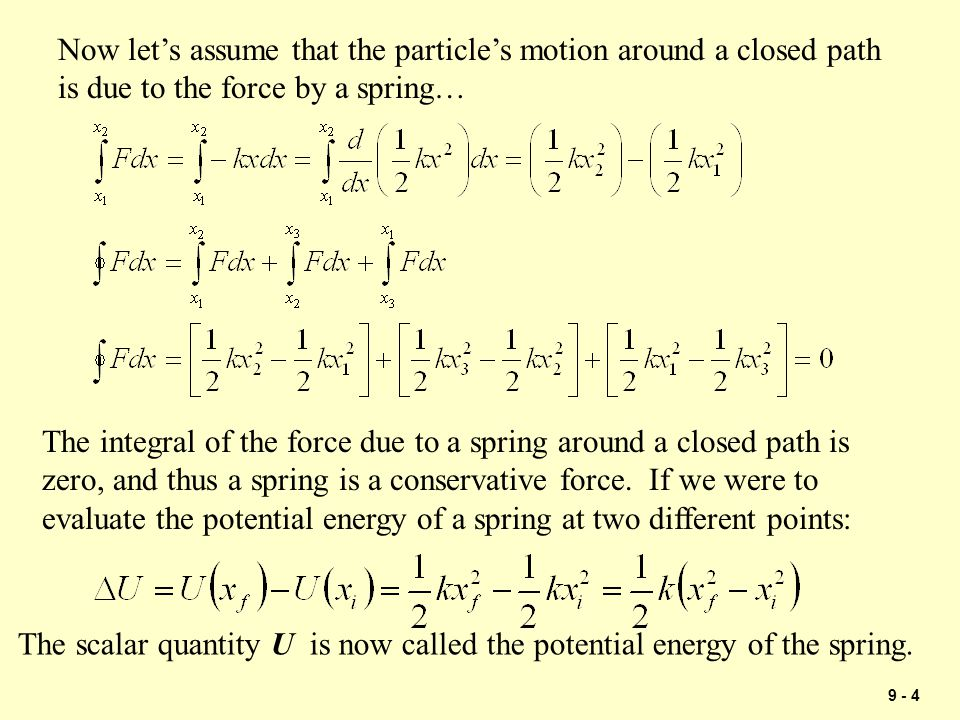 Now let's assume that the particle's motion around a closed path is due to the force by a spring…