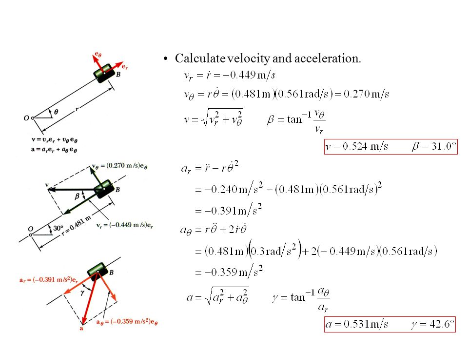 Calculate velocity and acceleration.