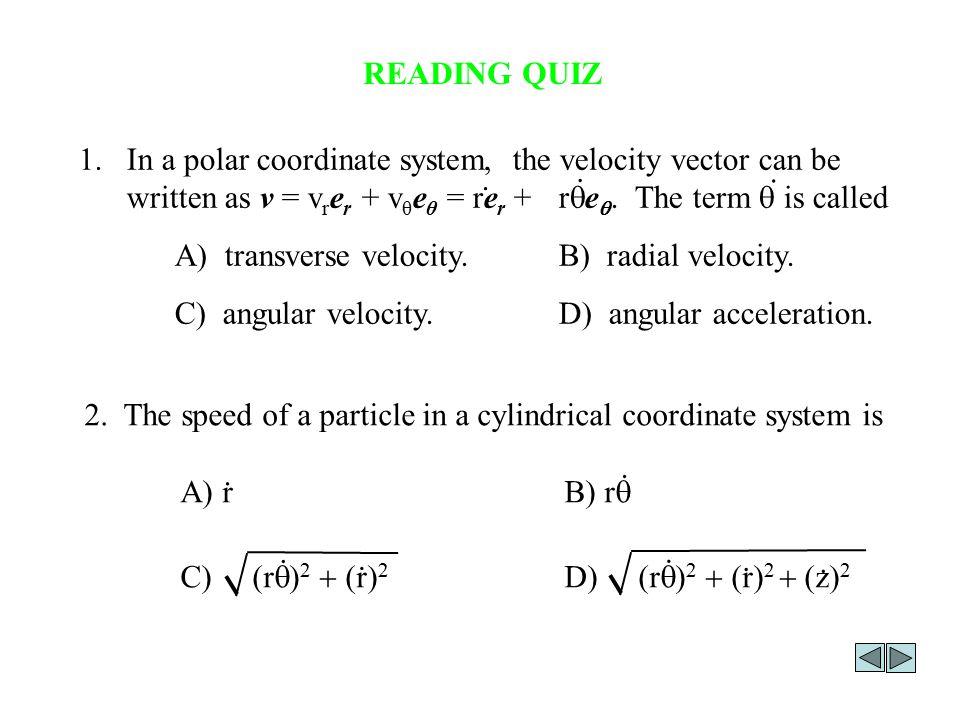 A) transverse velocity. B) radial velocity.