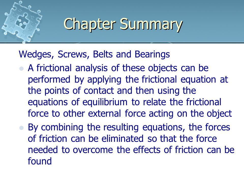 Chapter Summary Wedges, Screws, Belts and Bearings