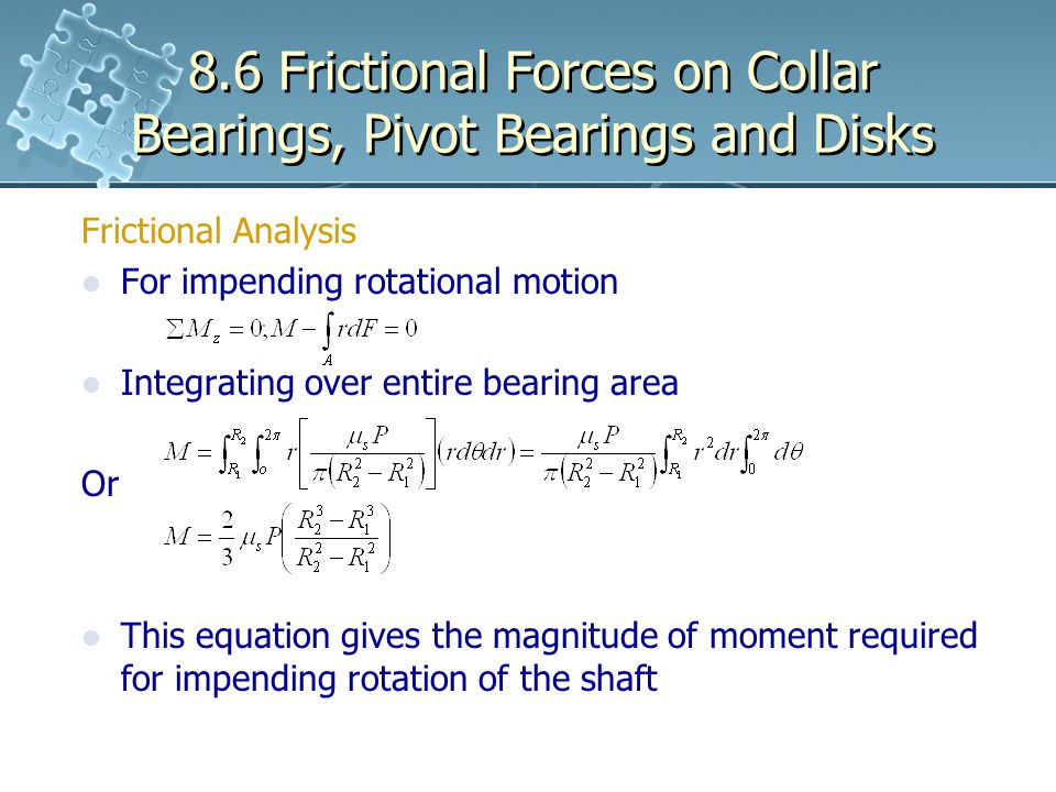 8.6 Frictional Forces on Collar Bearings, Pivot Bearings and Disks