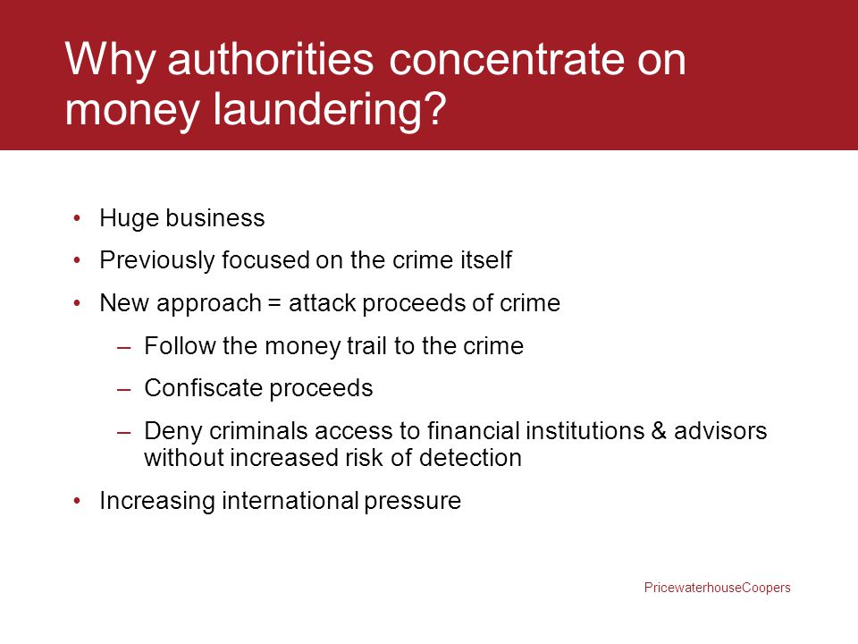 Why authorities concentrate on money laundering