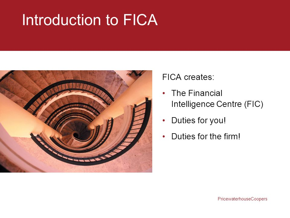 Introduction to FICA FICA creates: