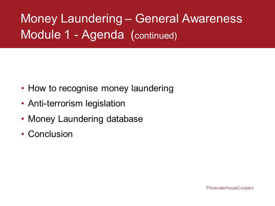 Money Laundering – General Awareness Module 1 - Agenda (continued)