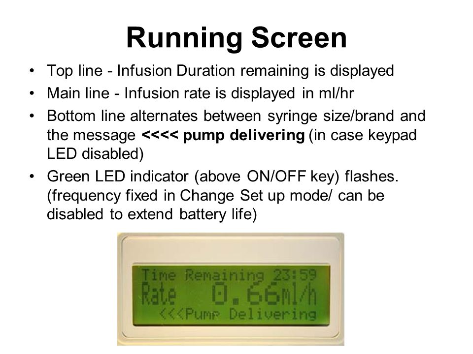 Running Screen Top line - Infusion Duration remaining is displayed