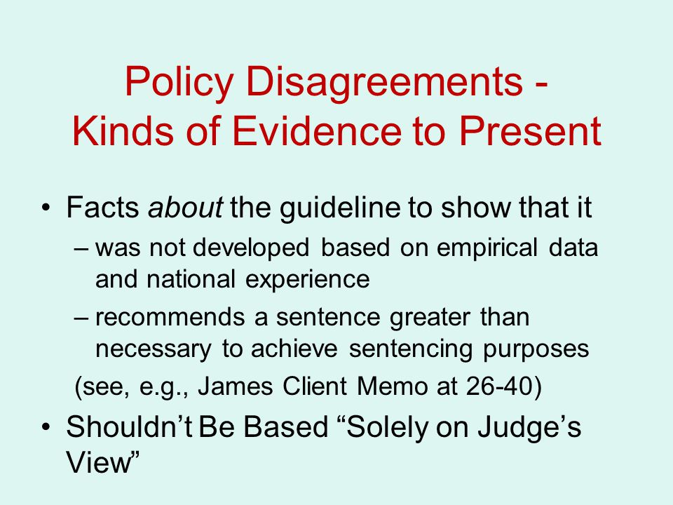 Policy Disagreements - Kinds of Evidence to Present
