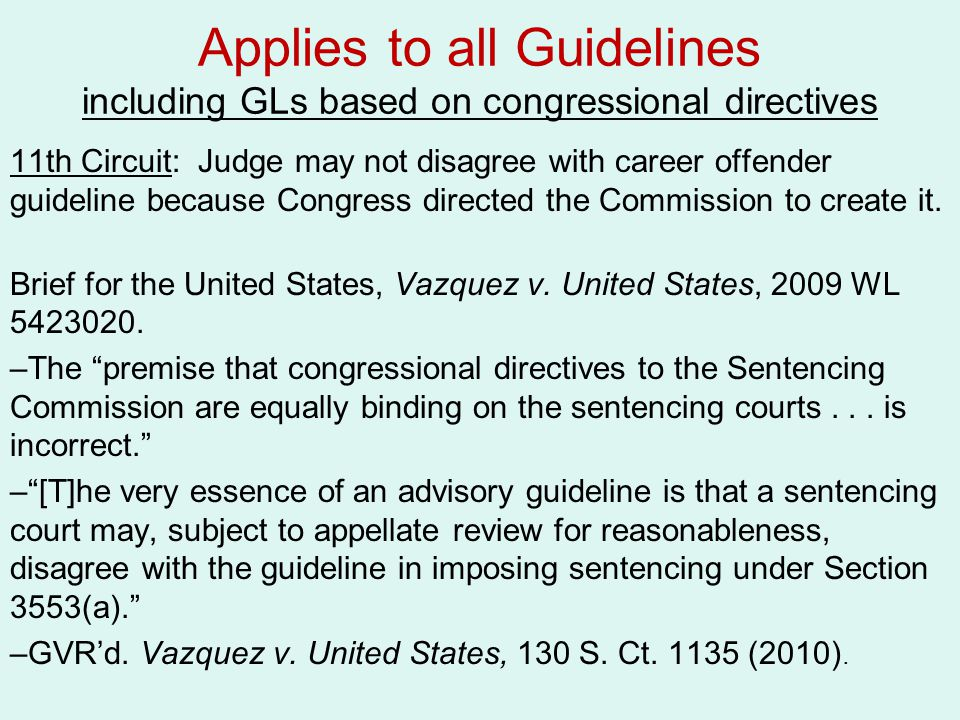 Applies to all Guidelines including GLs based on congressional directives