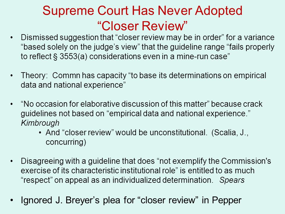 Supreme Court Has Never Adopted Closer Review