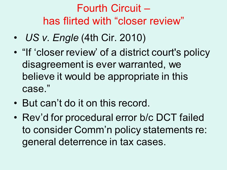 Fourth Circuit – has flirted with closer review