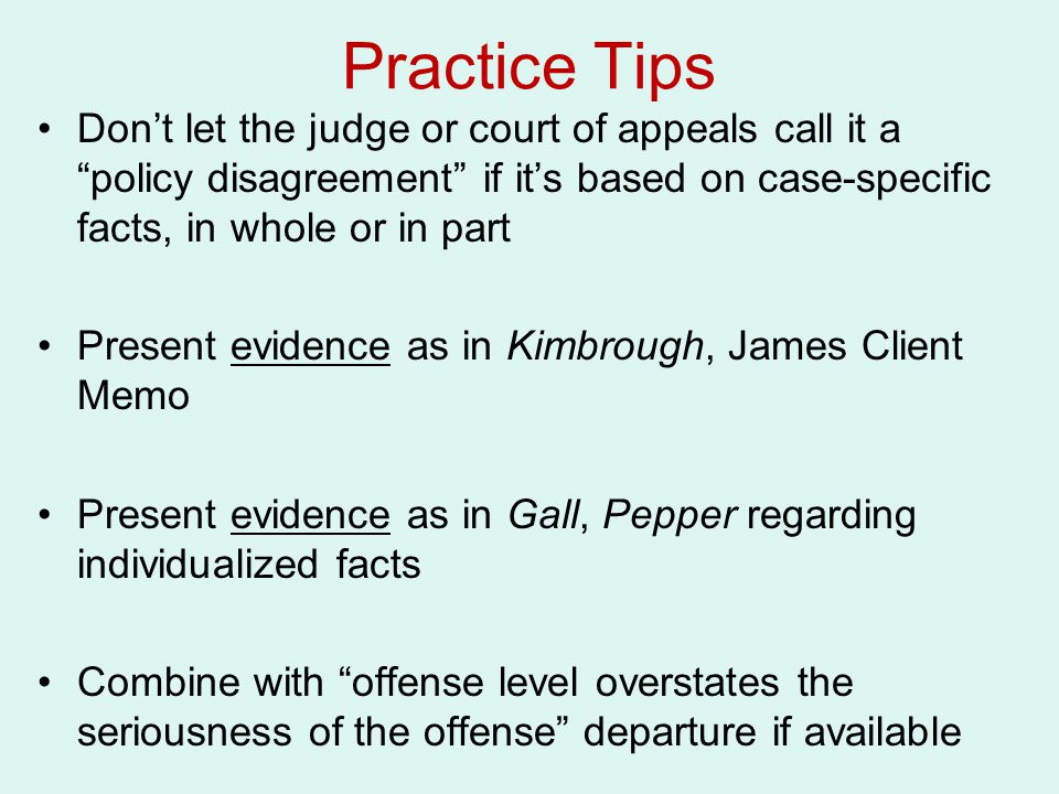 Practice Tips Don't let the judge or court of appeals call it a policy disagreement if it's based on case-specific facts, in whole or in part.
