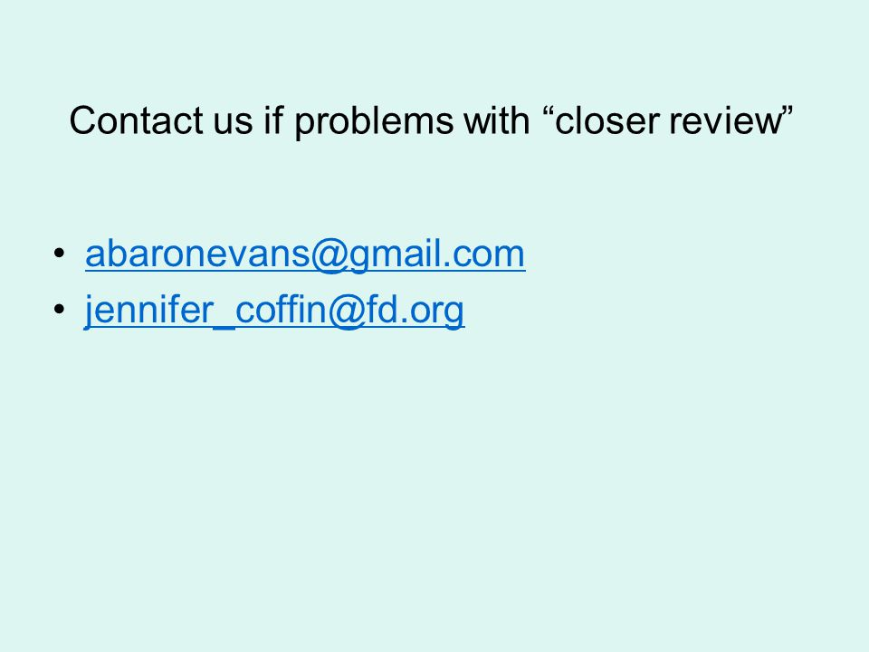 Contact us if problems with closer review
