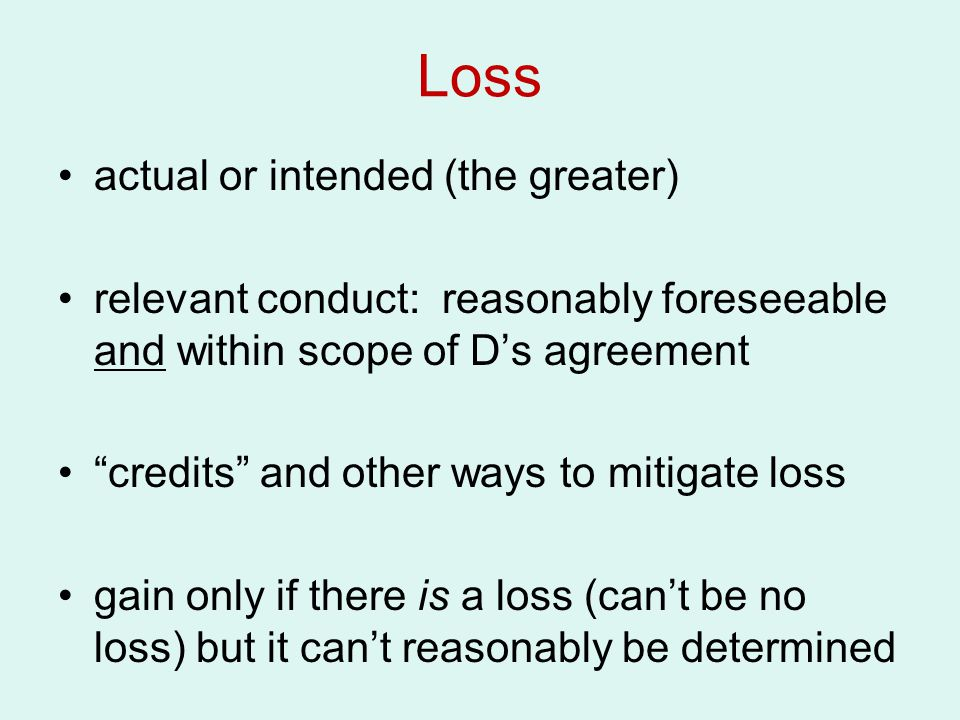 Loss actual or intended (the greater)