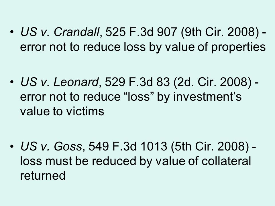 US v. Crandall, 525 F.3d 907 (9th Cir. 2008) - error not to reduce loss by value of properties