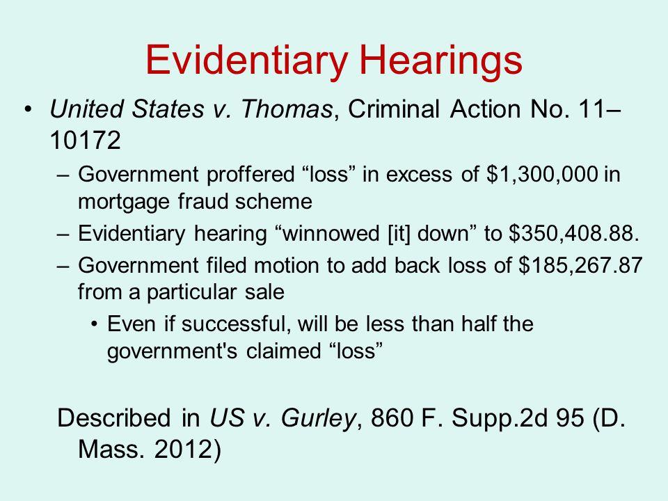 Evidentiary Hearings United States v. Thomas, Criminal Action No. 11–10172.