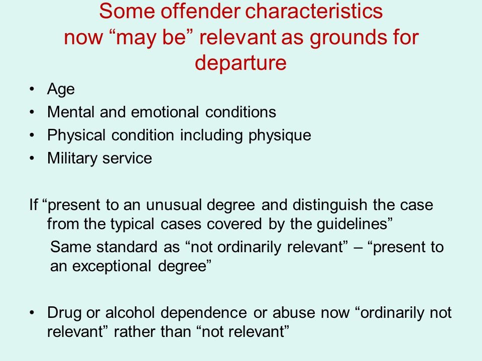 Some offender characteristics now may be relevant as grounds for departure