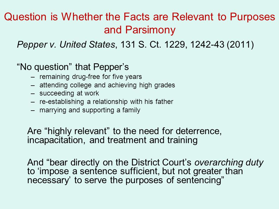 Question is Whether the Facts are Relevant to Purposes and Parsimony