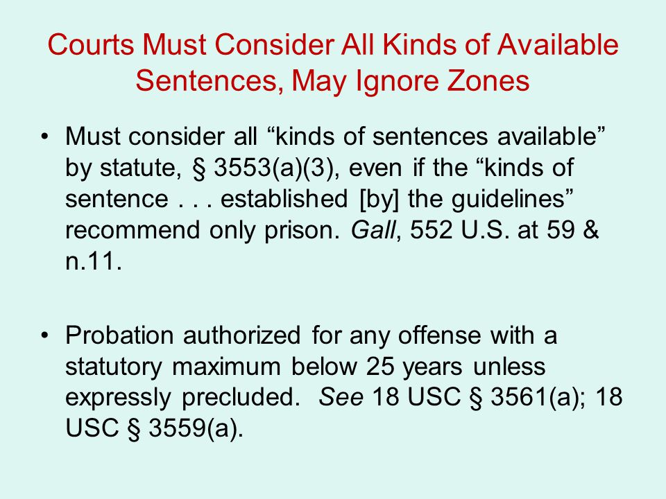 Courts Must Consider All Kinds of Available Sentences, May Ignore Zones