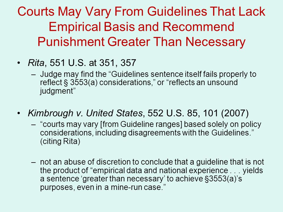Courts May Vary From Guidelines That Lack Empirical Basis and Recommend Punishment Greater Than Necessary
