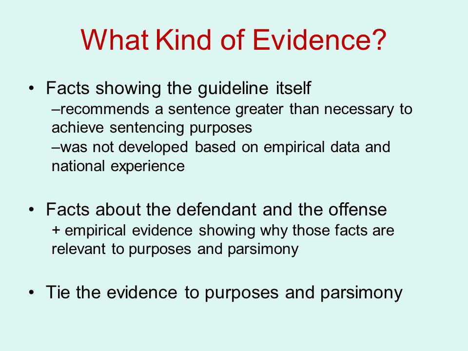 What Kind of Evidence Facts showing the guideline itself