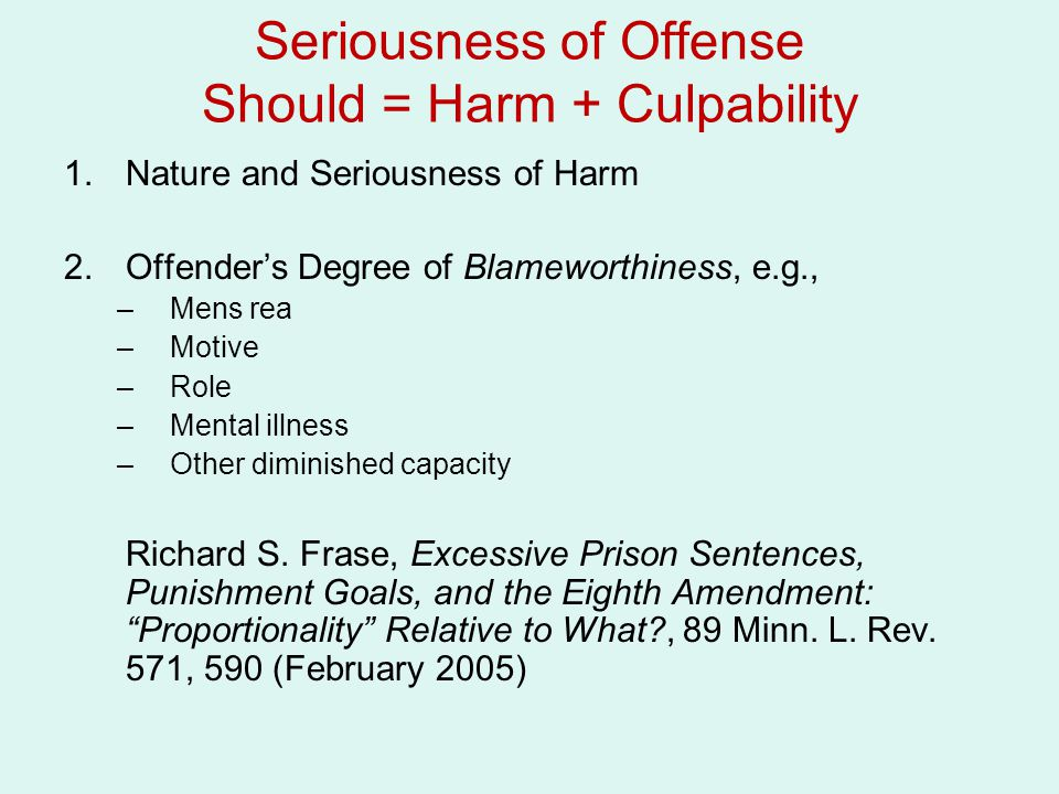 Seriousness of Offense Should = Harm + Culpability