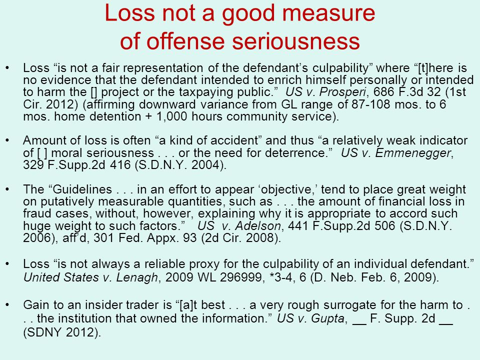 Loss not a good measure of offense seriousness