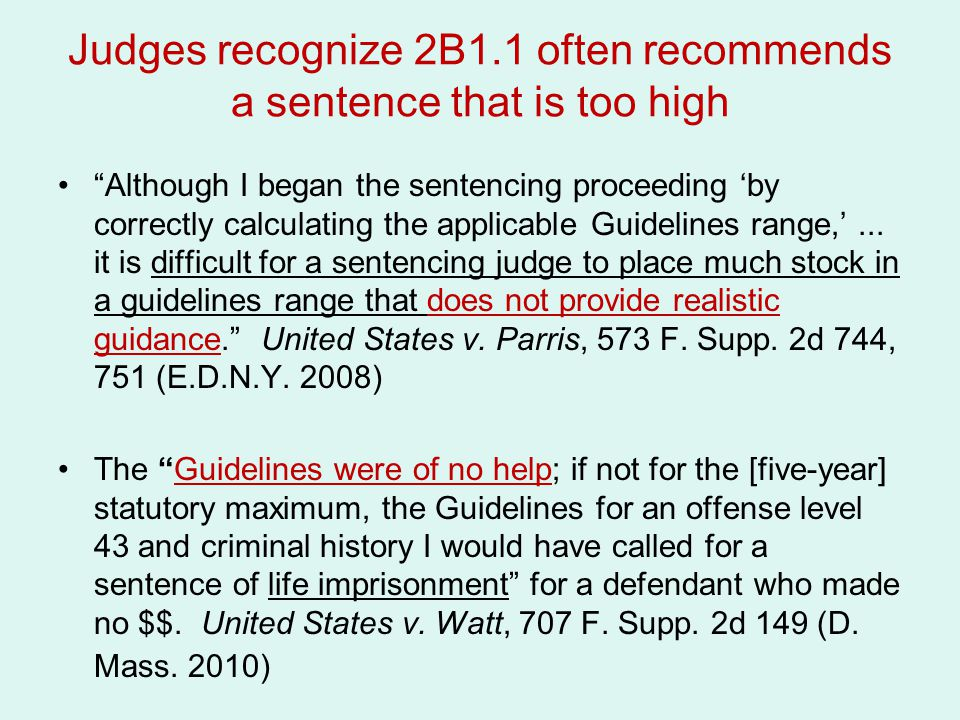 Judges recognize 2B1.1 often recommends a sentence that is too high