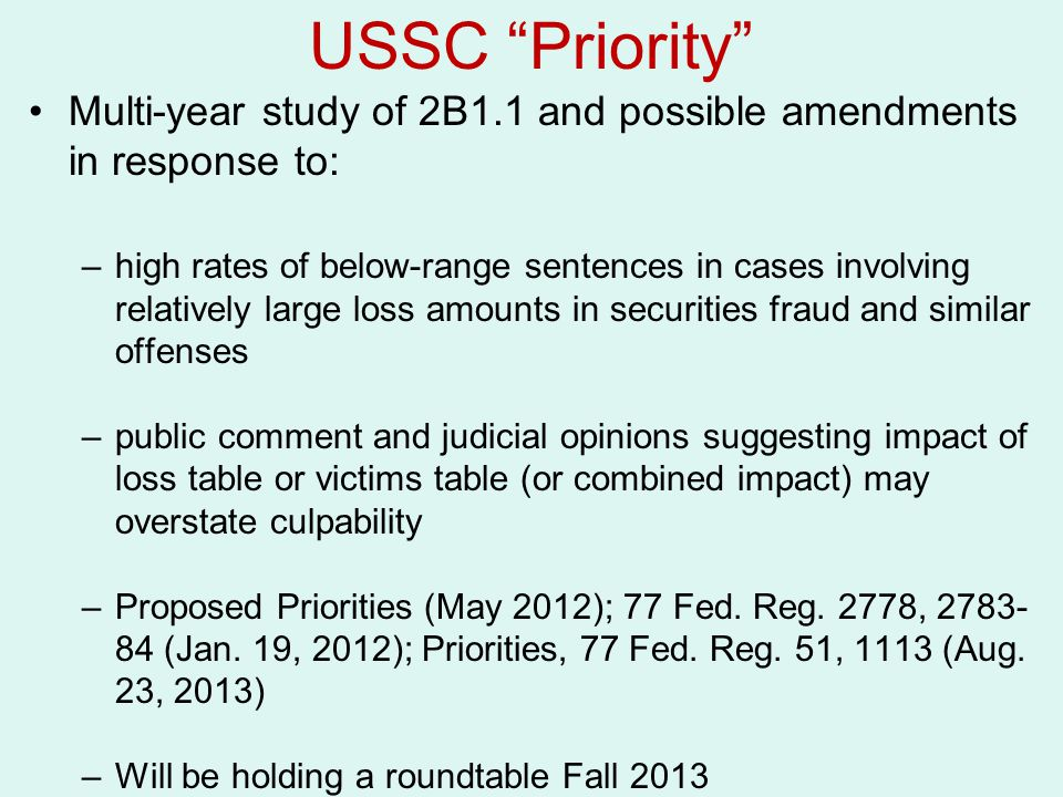 USSC Priority Multi-year study of 2B1.1 and possible amendments in response to: