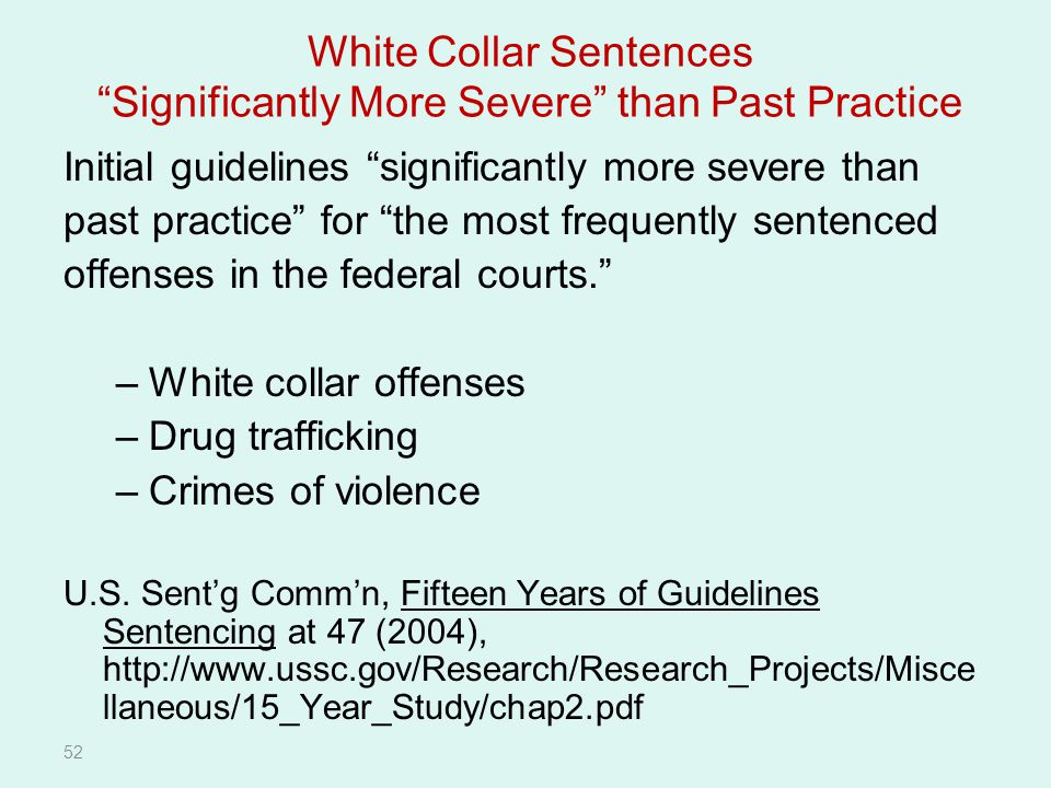 White Collar Sentences Significantly More Severe than Past Practice