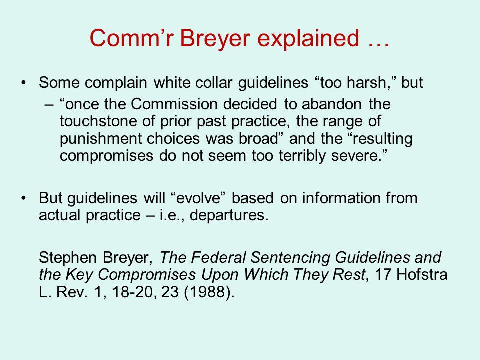 Comm'r Breyer explained …