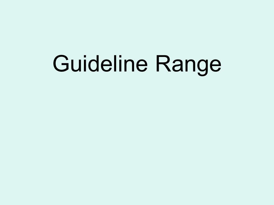 Guideline Range