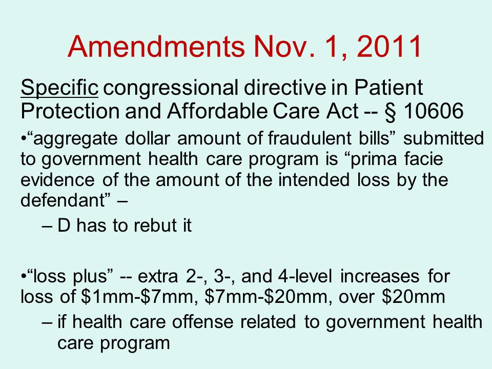 Amendments Nov. 1, 2011 Specific congressional directive in Patient Protection and Affordable Care Act -- § 10606.