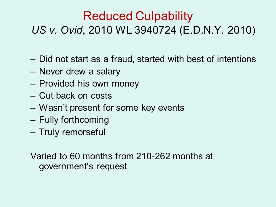 Reduced Culpability US v. Ovid, 2010 WL 3940724 (E.D.N.Y. 2010)
