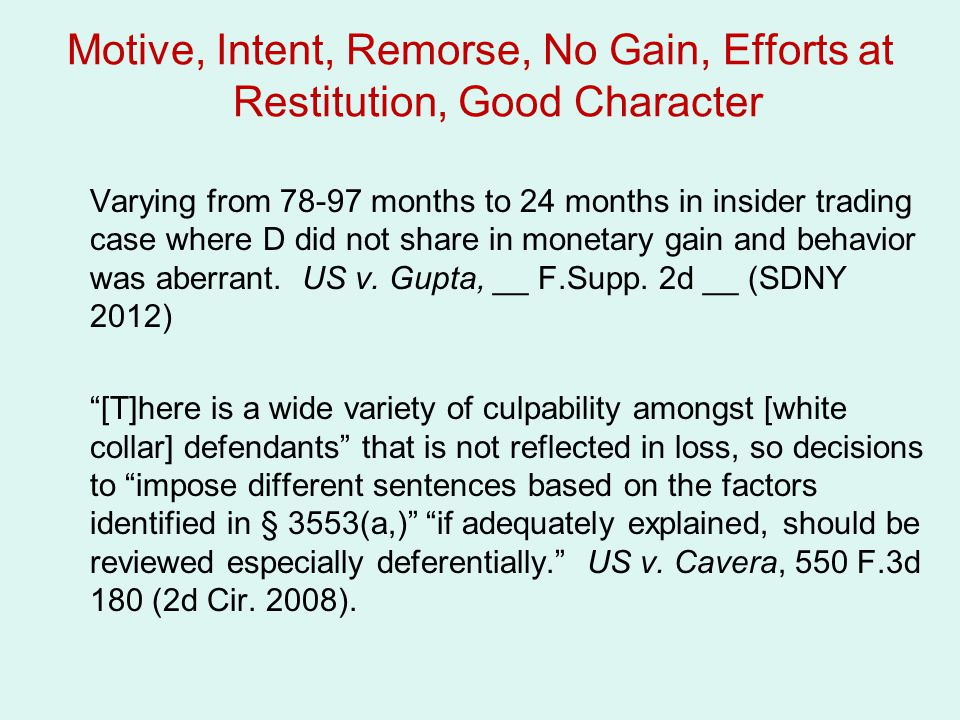 Motive, Intent, Remorse, No Gain, Efforts at Restitution, Good Character