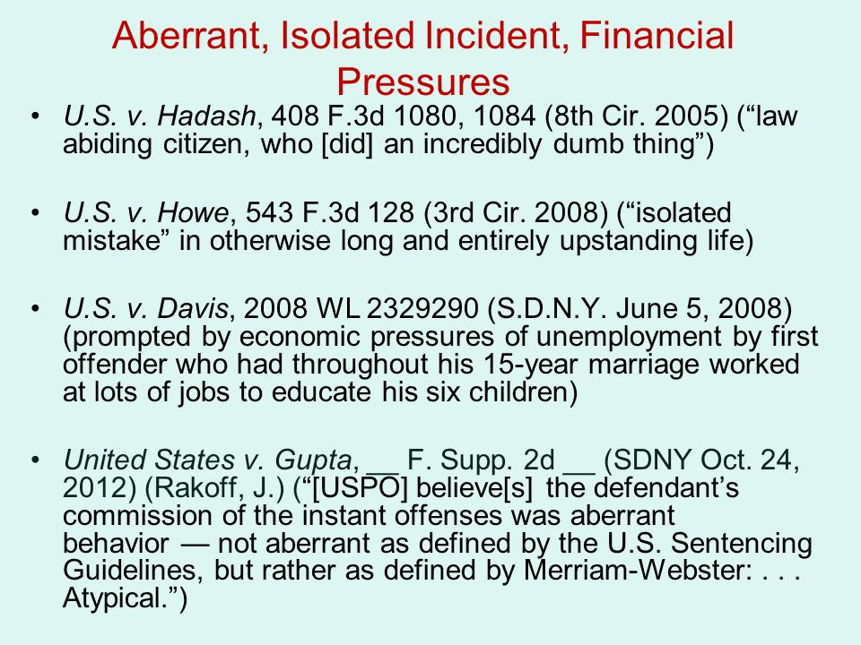 Aberrant, Isolated Incident, Financial Pressures