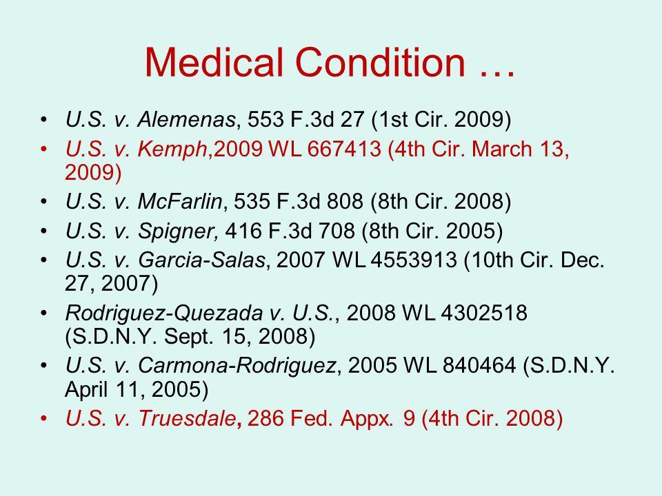 Medical Condition … U.S. v. Alemenas, 553 F.3d 27 (1st Cir. 2009)