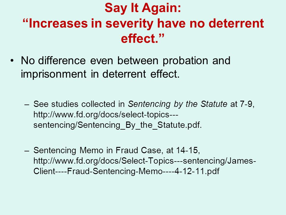Say It Again: Increases in severity have no deterrent effect.