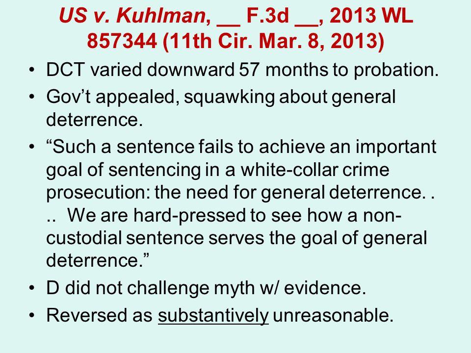 US v. Kuhlman, __ F.3d __, 2013 WL 857344 (11th Cir. Mar. 8, 2013)