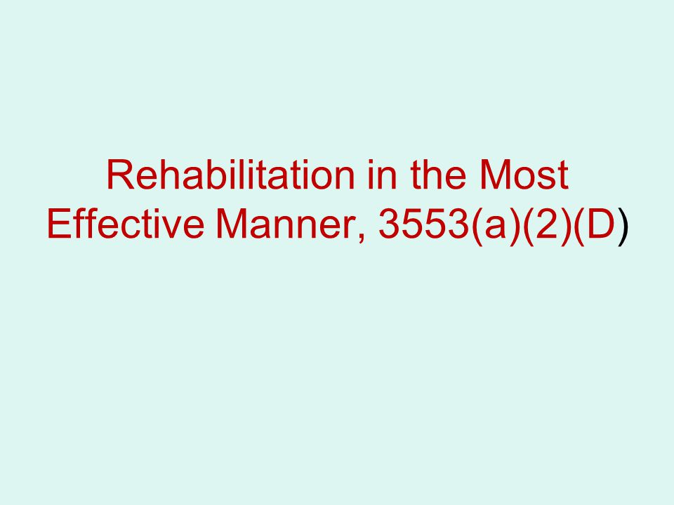 Rehabilitation in the Most Effective Manner, 3553(a)(2)(D)