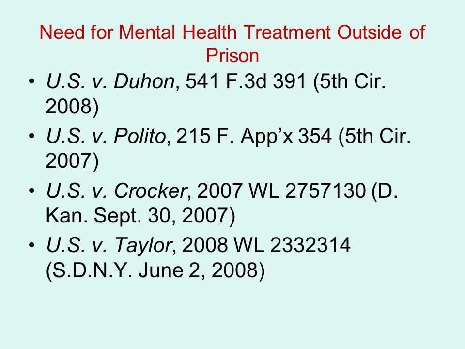 Need for Mental Health Treatment Outside of Prison