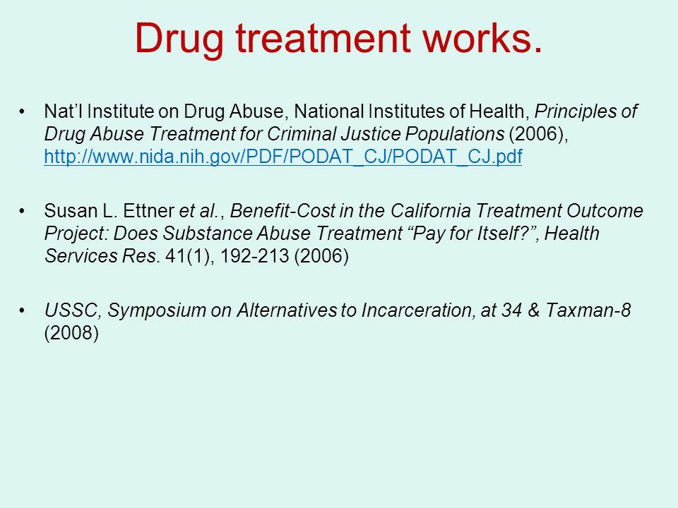 Drug treatment works.