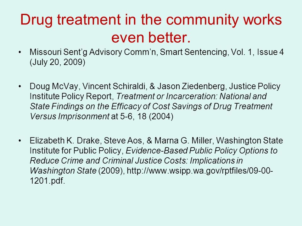 Drug treatment in the community works even better.