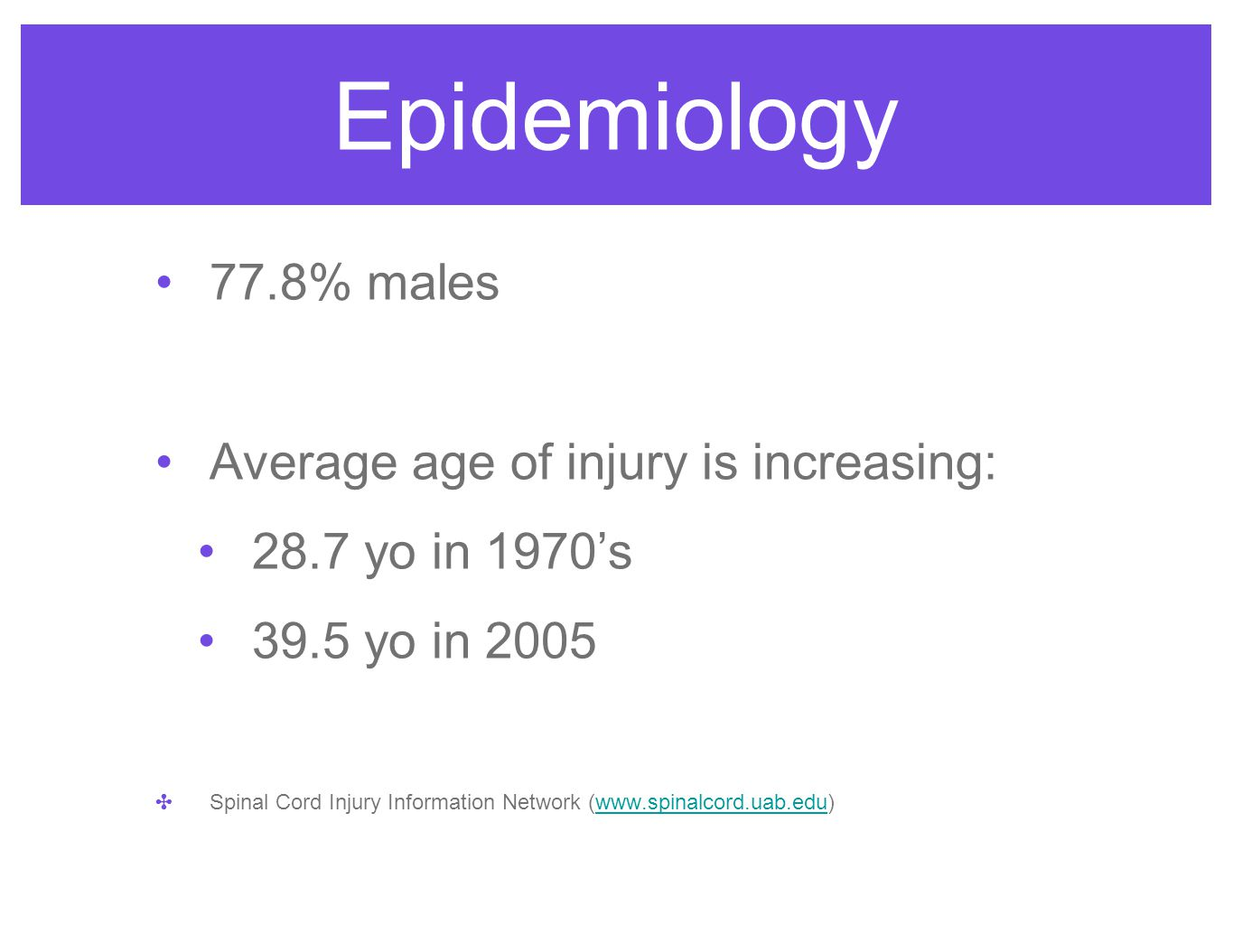 Epidemiology 77.8% males Average age of injury is increasing: