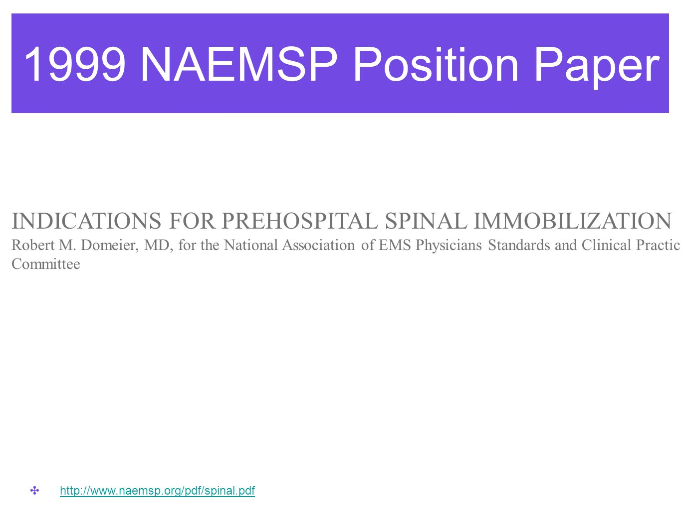 1999 NAEMSP Position Paper INDICATIONS FOR PREHOSPITAL SPINAL IMMOBILIZATION.