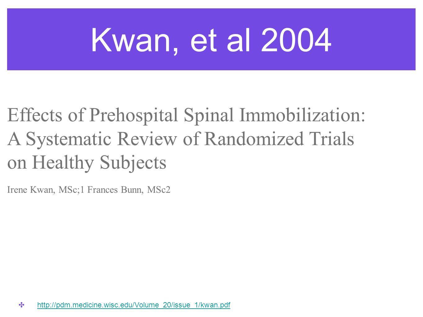 Kwan, et al 2004 Effects of Prehospital Spinal Immobilization:
