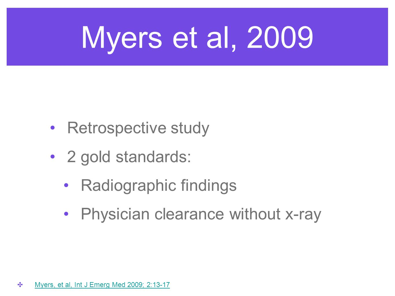 Myers et al, 2009 Retrospective study 2 gold standards: