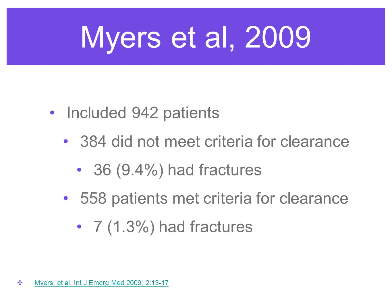 Myers et al, 2009 Included 942 patients