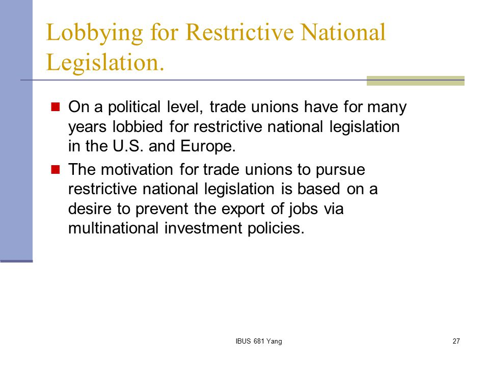 Lobbying for Restrictive National Legislation.