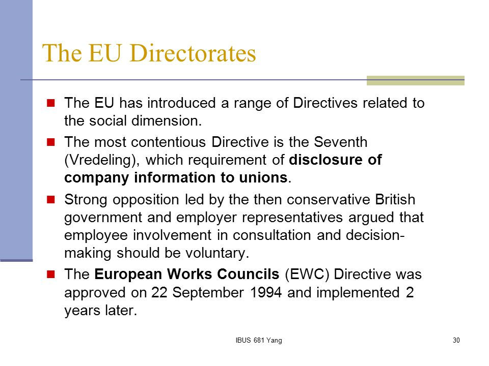 The EU Directorates The EU has introduced a range of Directives related to the social dimension.