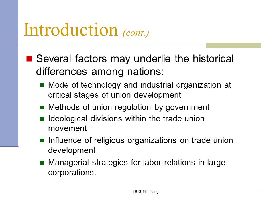 Introduction (cont.) Several factors may underlie the historical differences among nations: