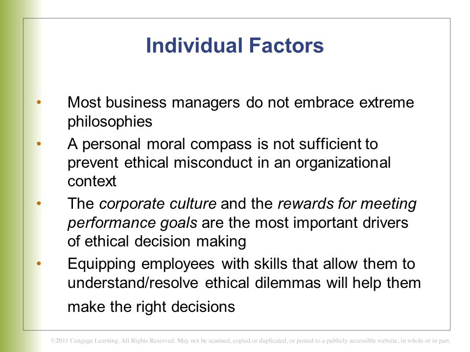 Individual Factors Most business managers do not embrace extreme philosophies.